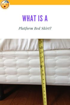 """What is a Platform Bed Skirt? 