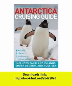 Antarctica Cruising Guide 2nd (second) edition Text Only Peter Carey ,   ,  , ASIN: B004QX0TF8 , tutorials , pdf , ebook , torrent , downloads , rapidshare , filesonic , hotfile , megaupload , fileserve