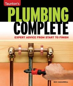 Plumbing Complete: Expert Advice From Start To Finish (Taunton'S Complete) – Paperback Plumbing Tools, Plumbing Pipe, Water Plumbing, Plumbing Problems, Bathroom Plumbing, Basement Bathroom, Bathroom Ideas, Home Fix, Diy Home Repair