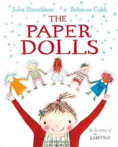 Paper Dolls by Julia Donaldson, illustrated by Rebecca Cobb