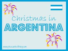 Christmas Around the World: Argentina from The Pleasantest Thing