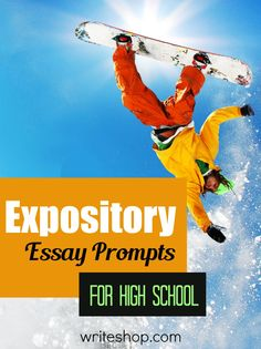 essay topics writing and high schools on pinterest expository essay prompts for high school students help teens practice informative writing as they write about