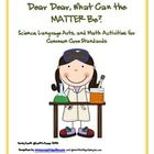 An awesome unit for teaching matter.  Prepare your students for standardized testing with common core science and math activities included in this ...