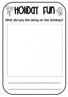 Use this template for students to recount their favourite event from the holidays. Have students first draw/paint a picture of their favourite event. The teacher can then scribe their recount or the s