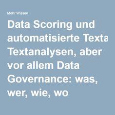 """Data Scoring und automatisierte Textanalysen, aber vor allem Data Governance: """"Data Governance = Der wichtigste Punkt jeglichen modernen Datenmanagements"""" Also: """"Wer in Ihrem Unternehmen ist für welche Daten verantwortlich? Wie misst man Datenqualität und verbessert sie kontinuierlich? Wie soll und darf mit Daten umgegangen werden? Es geht um ein konsistentes Verfahren, den Wert von Daten zu heben"""""""
