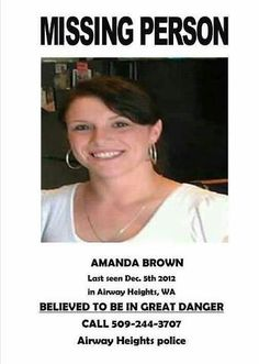 AMANDA BROWN last seen 12/05/2012. Missing from Airway Heights Washington...outside of Spokane Washington.