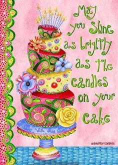 May you shine as brightly as the candles on your cake by Mary Engelbreit