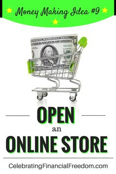 """Money Making Idea #9- Open and Online Store""  Want to make extra money? Learn how to start your own online store.  Make a part time income, or even replace your full time income.  My latest article gives you everything you need to know, and you get access to a free mini course to get started!  #makemoney #onlinestore #course  http://www.cfinancialfreedom.com/money-making-idea-9-open-online-store"