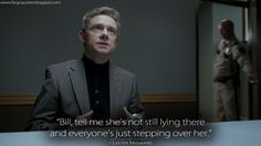 #LesterNygaard: Bill, tell me she's not still lying there and everyone's just stepping over her.  #Fargo #MartinFreeman #TVshow #Fargoquotes #FargoFX #FargoTVSeries #FargoTV #FargoTVshow Fargo Tv Show, Fargo Tv Series, Fargo Quotes, Martin Freeman, Tell Me, Quotes Images, Fork, Tv Shows, Images Of Quotes