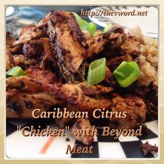 """VeganMoFo #8: Vegan Products I Love - today it's Beyond Meat and a NEW recipe for my Caribbean Citrus """"Chicken."""" Please share and enjoy!  http://thevword.net/2014/09/veganmofo-8-vegan-products-i-love-beyond-meat-caribbean-citrus-chicken-recipe.html"""