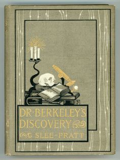 Dr. Berkley's Discovery ~ 1899