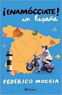 Enamócciate en España eBook: Federico Moccia: Amazon.es: Tienda Kindle