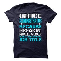 Awesome Shirt For Office Administrator T-Shirts, Hoodies. Get It Now ==>…