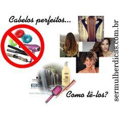 """""""Cabelos perfeitos"""" by truquesdemeninas on Polyvore para o blog sermulherdicas.com.br"""