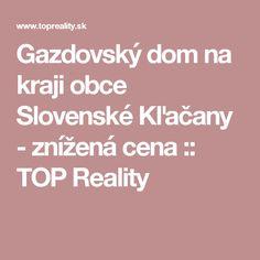 Gazdovský dom na kraji obce Slovenské Kľačany - znížená cena :: TOP Reality