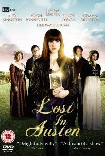 Lost in Austen- 2008  -Seriously Awesome! mini series , Pride and Predjudice with a modern total FUN twist! I normally do not like remakes of classic or twists of them but this one ROCKS!