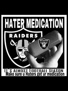 Take your damn medicine biotches! Raiders Stuff, Raiders Girl, Nfl Raiders, Oakland Raiders Football, Raiders Wallpaper, Football Memes, Raider Nation, Win Or Lose, California Love