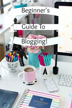 The beginner's guide to starting to blog and making it work! #blogging #beginning #start #guide #howto #help #advice #blogger #blogging #tip