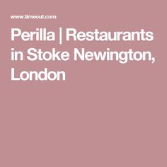Perilla | Restaurants in Stoke Newington, London