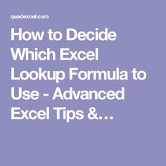 How to Decide Which Excel Lookup Formula to Use - Advanced Excel Tips & Tricks Computer Lessons, Computer Help, Computer Programming, Computer Tips, Microsoft Excel Formulas, Excel Macros, Always Learning, Good Advice, Helpful Hints