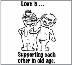 Supporting each other in old age....are we there yet??? don't think so...old age is getting older everyday!!!
