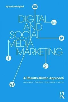 Digital and Social Media Marketing: A Results-Driven Approach is an exciting new industry-led, research-informed and results-driven guide to digital commerce. Its examples draw from SMEs and from Euro