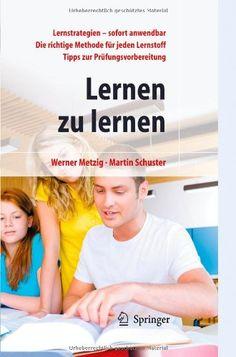Lernen zu lernen: Lernstrategien wirkungsvoll einsetzen (Werner Metzig). Dieses Buch gibt einen gut fundierten Überblick über #Lerntechniken. #Lernwerkstatt