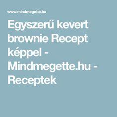 Egyszerű kevert brownie Recept képpel - Mindmegette.hu - Receptek