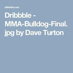Dribbble - MMA-Bulldog-Final.jpg by Dave Turton