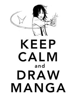 since I've never done a keep calm sign and I've been reading bakuman again… here's my favorite character ^^