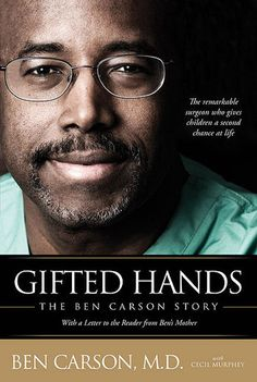 """Gifted Hands: The Ben Carson Story by Ben Carson. ~ just watched the movie with Cuba Gooding Jr.  """"Wonderful!"""""""