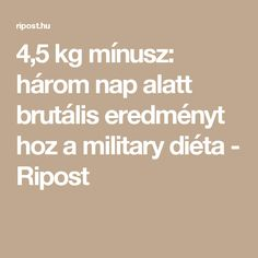 kg mínusz: három nap alatt brutális eredményt hoz a military diéta - Ripost Healthy Life, Food And Drink, Health Fitness, Keto, Weight Loss, Healthy Recipes, Snacks, Drinks, Beauty