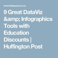 9 Great DataViz & Infographics Tools with Education Discounts | Huffington Post