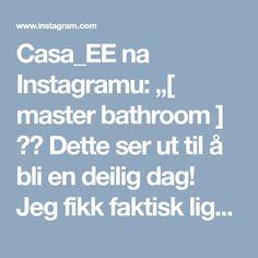 """Casa_EE na Instagramu: """"[ master bathroom ] ⭐️ Dette ser ut til å bli en deilig dag! Jeg fikk faktisk ligge i senga mye lenger enn forventet i dag, tydelig at barna…"""""""