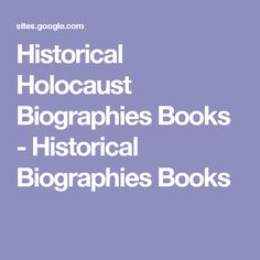 Historical Holocaust Biographies Books - Historical Biographies Books