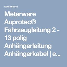 Meterware Auprotec® Fahrzeugleitung 2 - 13 polig Anhängerleitung Anhängerkabel    eBay