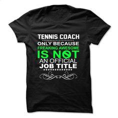 Tennis Coach T Shirt, Hoodie, Sweatshirts - t shirt maker #shirt #style
