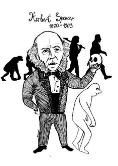 "Herbert Spencer (1820 - 1903)  Although often attributed to Charles Darwin, Herbert Spencer is the theorist who first penned ""survival of the fittest."" He was influenced by Darwin, but he was thinking about how societies advance by rewarding the ""fittest"" members. Naturally, Spencer's idea was popular among the wealthy, as it offered a purpose and justification for their exalted status."