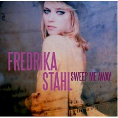 "Fredrika Stahl is a Swedish singer and songwriter based in France. Her style is a mix of jazz and pop. I stumbled upon her music a few years back and attended her gig in Blois, Central France in 2012.  This is one of the best Jazz and Pop music you can get, love all her tracks especially ""Rocket Trip to Mars"", ""So High"", ""Fast Moving Train"" and ""A Drop in the Sea""."