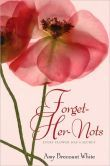 Forget-Her-Nots by Amy Brecount White. #bookcover