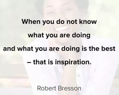 29 Amazing Inspirational Quotes To Uplift You Know What You Want, Give It To Me, Robert Bresson, Amazing Inspirational Quotes, Spread Love, Albert Einstein, Peace Of Mind, First Time, Work Hard