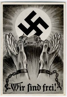 """""""We are Free"""" - Poster Symbolizes the German People Breaking the Chains of Slave Morality and Embracing Their Destiny. Ww2 Propaganda Posters, Political Posters, Wessel, Germany Ww2, World War Two, Vintage Posters, Wwii, Retro, Drawings"""
