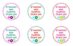 If Teachers Were Flowers I'd Pick You~Free tags