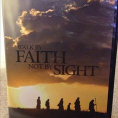 Walk by Faith Not by Sight. DvD. This one always, almost makes me cry