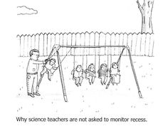 Science humor. This should specify Physics science teachers :)