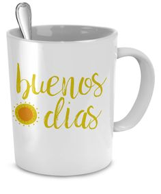 """BUENOS DIAS COFFEE MUG Beunos dias golden sunshine """"Good morning"""" coffee mug. A fun way to start your day in Spanish.   * JUST RELEASED *  Limited Time Only This item is NOT available in stores.  Guaranteed safe checkout: PAYPAL 
