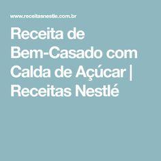 Receita de Bem-Casado com Calda de Açúcar | Receitas Nestlé