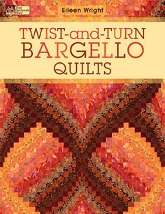 Twist-And-Turn Bargello Quilts (That Patchwork Place): Amazon.de: Eileen Wright: Fremdsprachige Bücher
