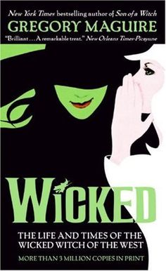 Wicked: The Life and Times of the Wicked Witch of the West (Wicked Years) by Gregory Maguire