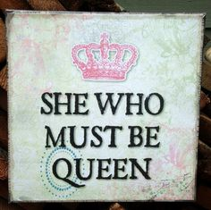 She Who Must Be Queen